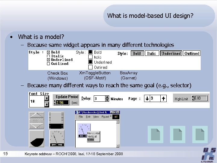 What is model-based UI design? • What is a model? – Because same widget