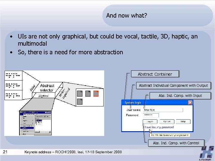 And now what? • UIs are not only graphical, but could be vocal, tactile,