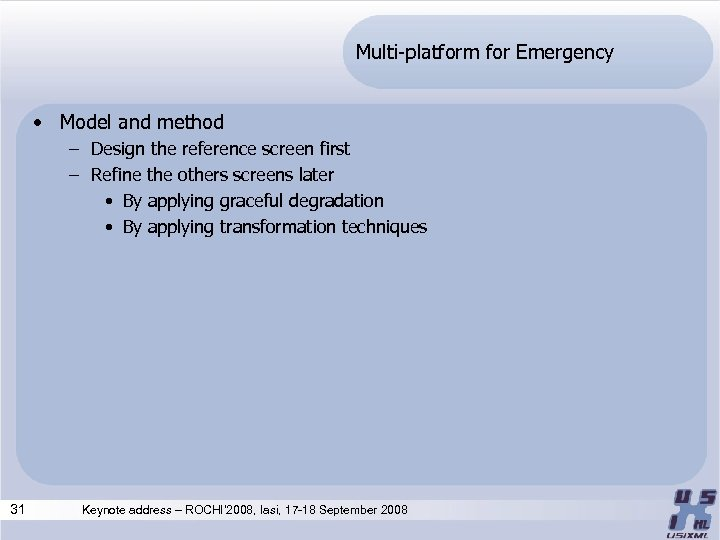 Multi-platform for Emergency • Model and method – Design the reference screen first –