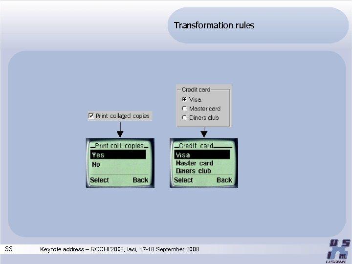 Transformation rules 33 Keynote address – ROCHI' 2008, Iasi, 17 -18 September 2008