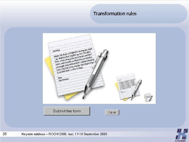 Transformation rules 35 Keynote address – ROCHI' 2008, Iasi, 17 -18 September 2008