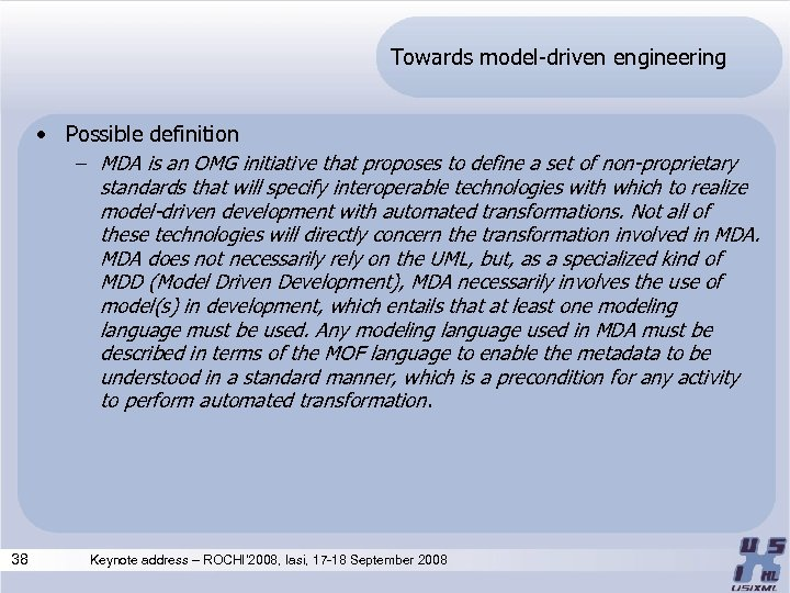 Towards model-driven engineering • Possible definition – MDA is an OMG initiative that proposes