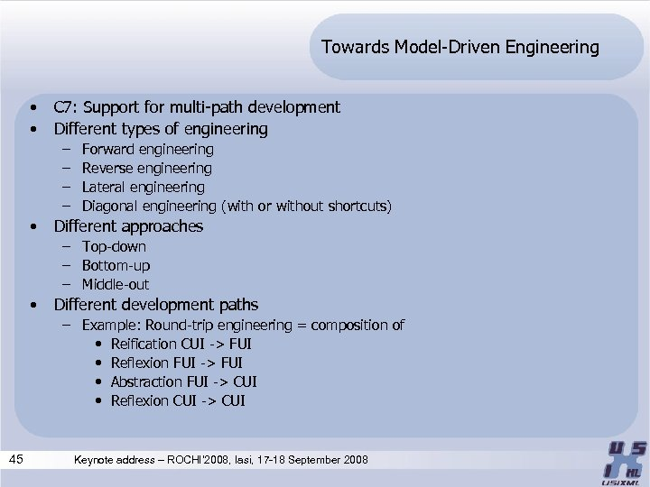 Towards Model-Driven Engineering • • C 7: Support for multi-path development Different types of
