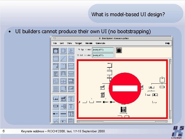 What is model-based UI design? • UI builders cannot produce their own UI (no