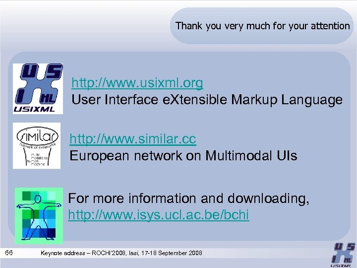 Thank you very much for your attention http: //www. usixml. org User Interface e.