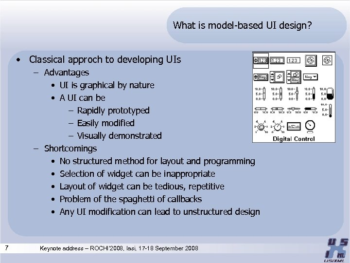What is model-based UI design? • Classical approch to developing UIs – Advantages •