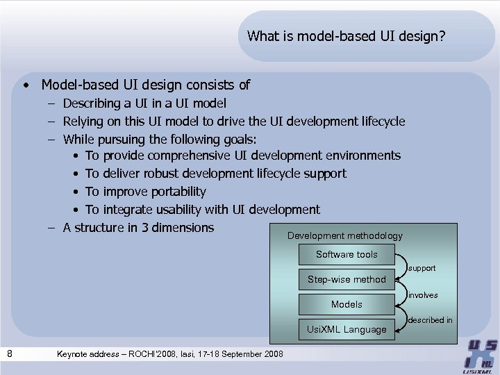 What is model-based UI design? • Model-based UI design consists of – Describing a