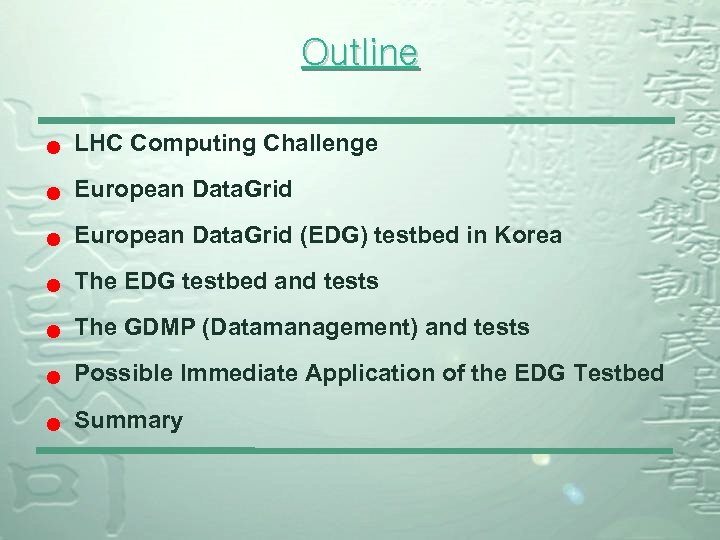 Outline n LHC Computing Challenge n European Data. Grid (EDG) testbed in Korea n