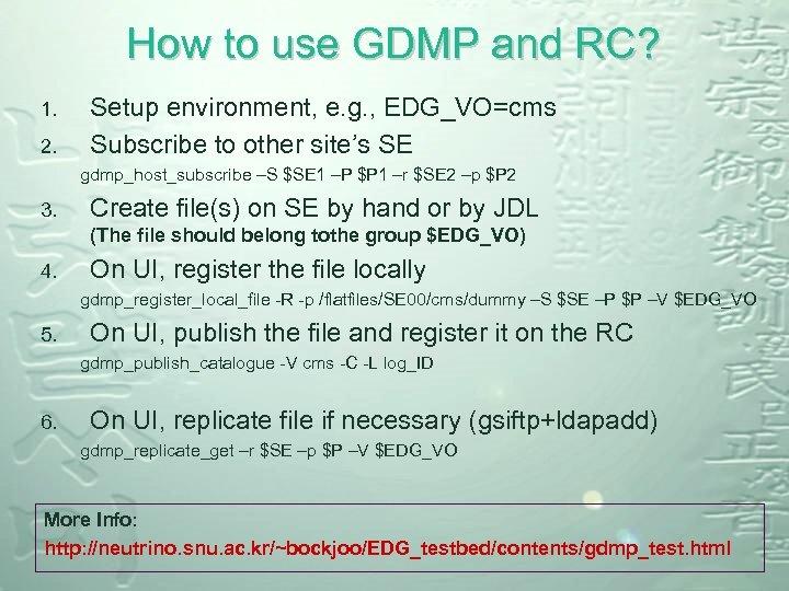 How to use GDMP and RC? 1. 2. Setup environment, e. g. , EDG_VO=cms