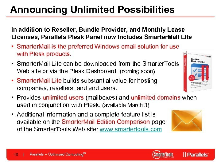 Announcing Unlimited Possibilities In addition to Reseller, Bundle Provider, and Monthly Lease Licenses, Parallels