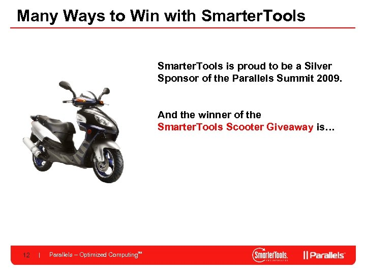 Many Ways to Win with Smarter. Tools is proud to be a Silver Sponsor