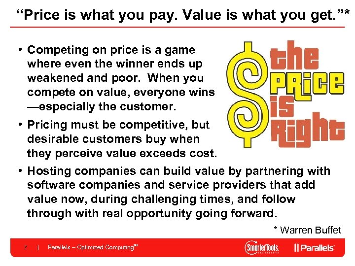"""""""Price is what you pay. Value is what you get. """"* • Competing on"""