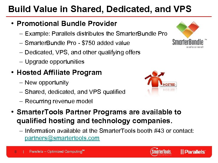 Build Value in Shared, Dedicated, and VPS • Promotional Bundle Provider – Example: Parallels