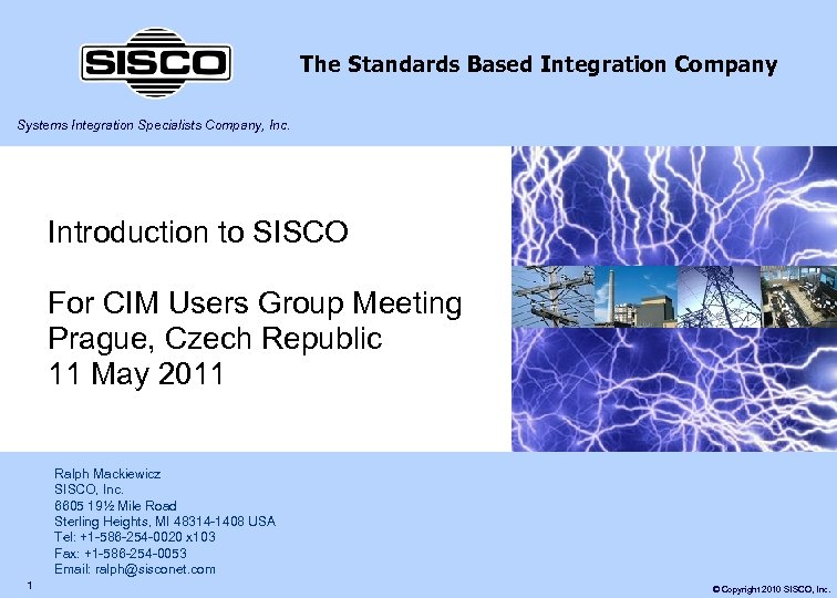 The Standards Based Integration Company Systems Integration Specialists Company, Inc. Introduction to SISCO For