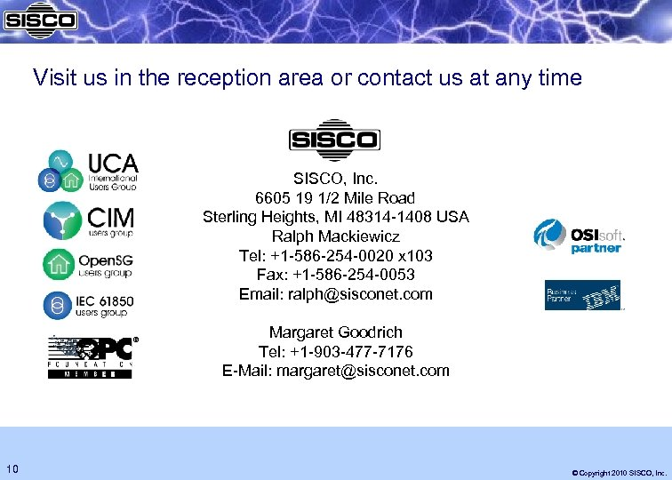 Visit us in the reception area or contact us at any time SISCO, Inc.