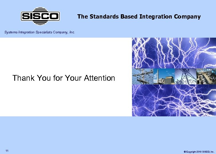 The Standards Based Integration Company Systems Integration Specialists Company, Inc. Thank You for Your