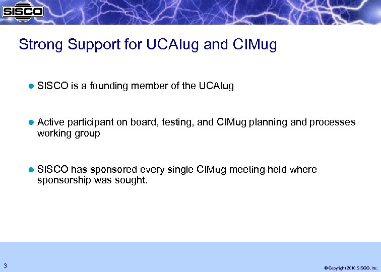 Strong Support for UCAIug and CIMug l SISCO is a founding member of the