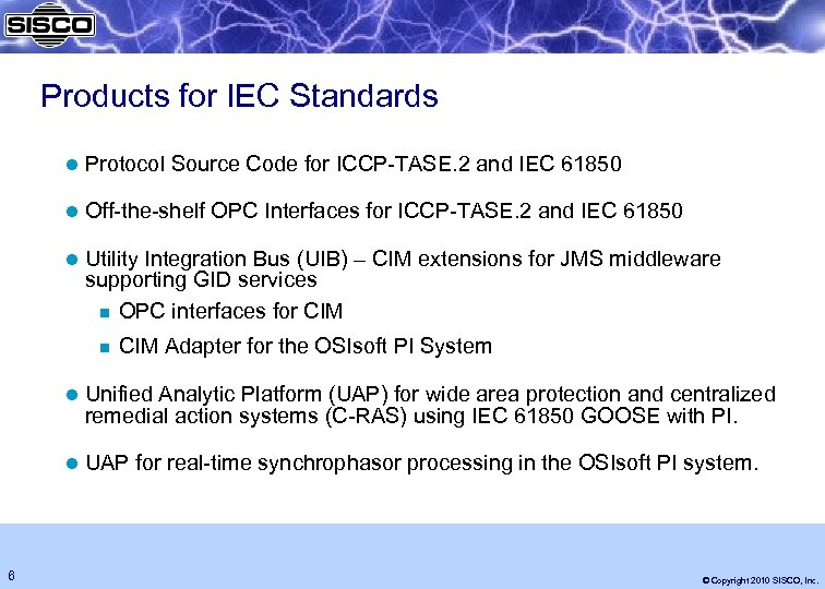 Products for IEC Standards l Protocol Source Code for ICCP-TASE. 2 and IEC 61850