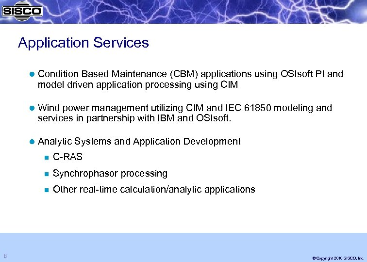 Application Services l Condition Based Maintenance (CBM) applications using OSIsoft PI and model driven