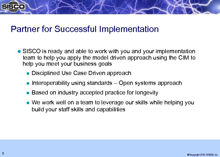 Partner for Successful Implementation l SISCO is ready and able to work with you