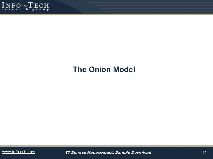 The Onion Model www. infotech. com IT Service Management: Sample Download 13