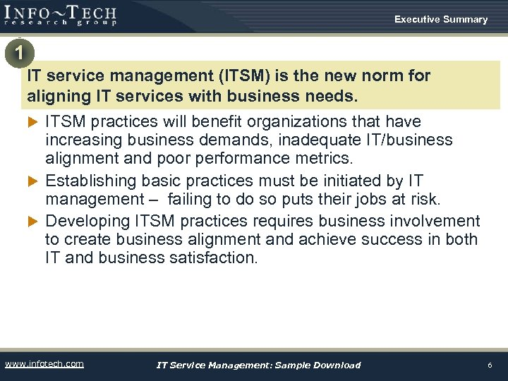 Executive Summary 1 IT service management (ITSM) is the new norm for aligning IT