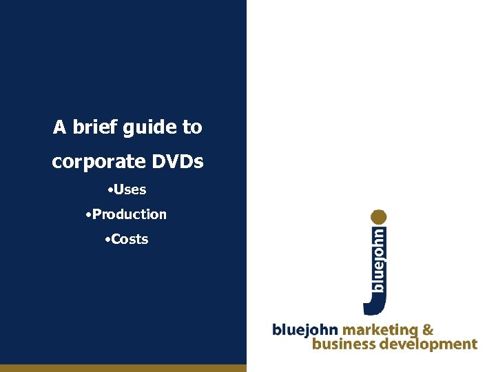 A brief guide to corporate DVDs • Uses • Production • Costs
