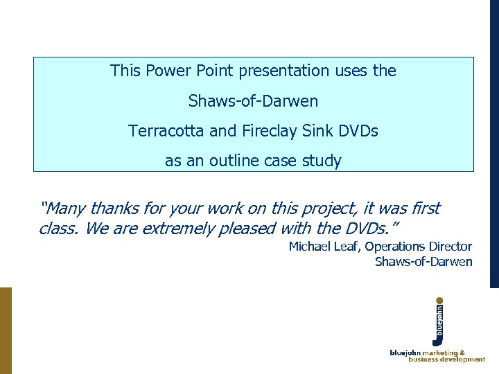 This Power Point presentation uses the Shaws-of-Darwen Terracotta and Fireclay Sink DVDs as an