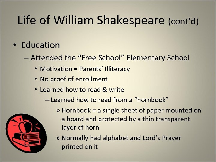 """Life of William Shakespeare (cont'd) • Education – Attended the """"Free School"""" Elementary School"""