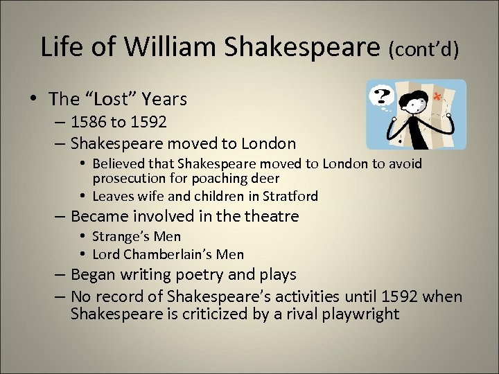 """Life of William Shakespeare (cont'd) • The """"Lost"""" Years – 1586 to 1592 –"""