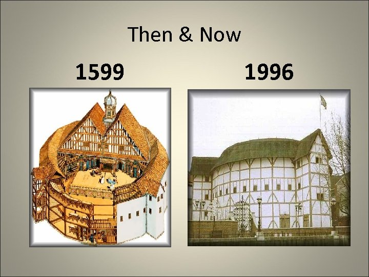 Then & Now 1599 1996