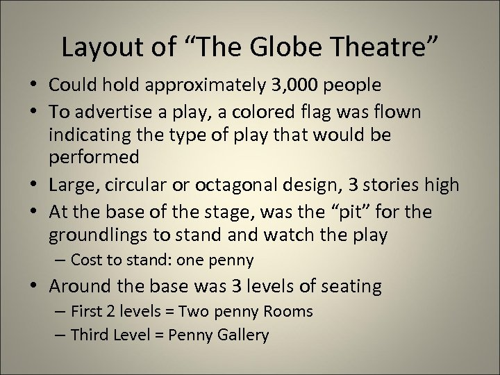 """Layout of """"The Globe Theatre"""" • Could hold approximately 3, 000 people • To"""