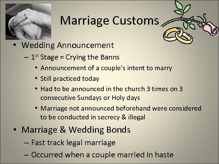 Marriage Customs • Wedding Announcement – 1 st Stage = Crying the Banns •