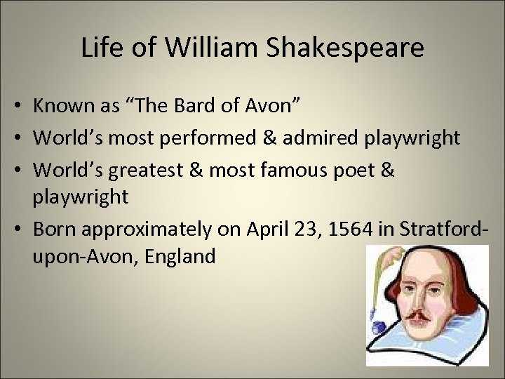 """Life of William Shakespeare • Known as """"The Bard of Avon"""" • World's most"""