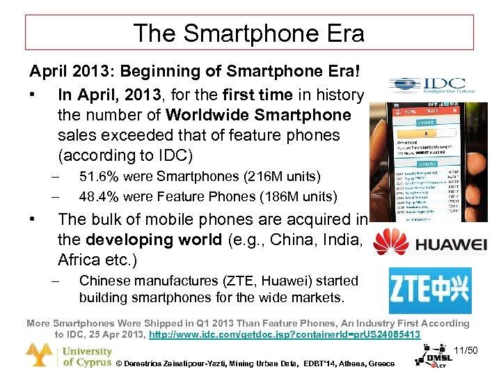 Dagstuhl Seminar 10042, Demetris Zeinalipour, University of Cyprus, 26/1/2010 The Smartphone Era April 2013: