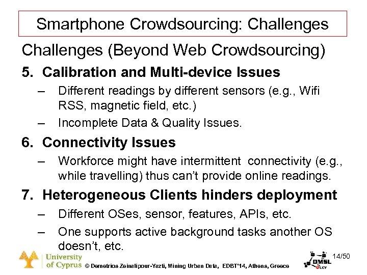 Dagstuhl Seminar 10042, Demetris Zeinalipour, University of Cyprus, 26/1/2010 Smartphone Crowdsourcing: Challenges (Beyond Web