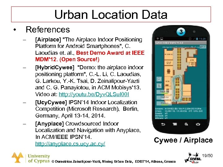 Dagstuhl Seminar 10042, Demetris Zeinalipour, University of Cyprus, 26/1/2010 Urban Location Data • References