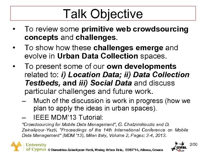 Dagstuhl Seminar 10042, Demetris Zeinalipour, University of Cyprus, 26/1/2010 Talk Objective • • •