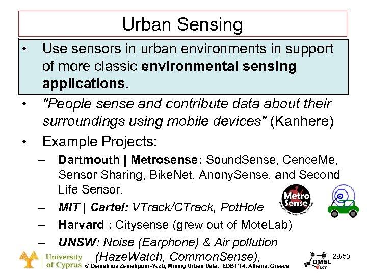 Dagstuhl Seminar 10042, Demetris Zeinalipour, University of Cyprus, 26/1/2010 Urban Sensing • • •
