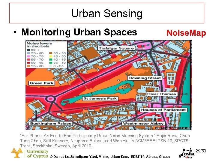 Dagstuhl Seminar 10042, Demetris Zeinalipour, University of Cyprus, 26/1/2010 Urban Sensing • Monitoring Urban