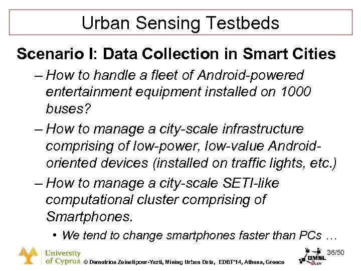 Dagstuhl Seminar 10042, Demetris Zeinalipour, University of Cyprus, 26/1/2010 Urban Sensing Testbeds Scenario I: