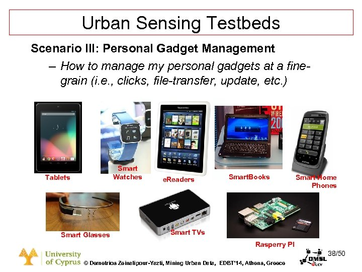 Dagstuhl Seminar 10042, Demetris Zeinalipour, University of Cyprus, 26/1/2010 Urban Sensing Testbeds Scenario III: