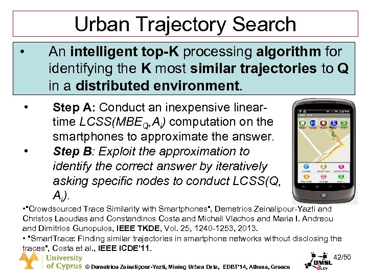 Dagstuhl Seminar 10042, Demetris Zeinalipour, University of Cyprus, 26/1/2010 Urban Trajectory Search • •