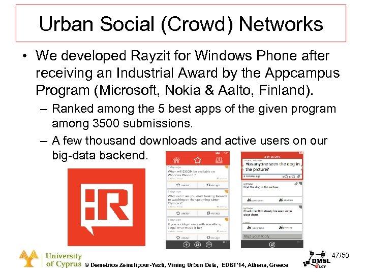 Dagstuhl Seminar 10042, Demetris Zeinalipour, University of Cyprus, 26/1/2010 Urban Social (Crowd) Networks •