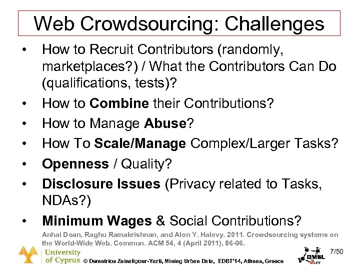 Dagstuhl Seminar 10042, Demetris Zeinalipour, University of Cyprus, 26/1/2010 Web Crowdsourcing: Challenges • •