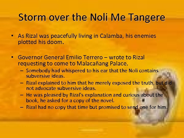 Storm over the Noli Me Tangere • As Rizal was peacefully living in Calamba,