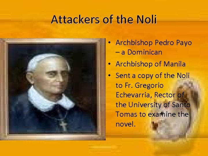 Attackers of the Noli • Archbishop Pedro Payo – a Dominican • Archbishop of