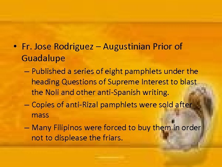 • Fr. Jose Rodriguez – Augustinian Prior of Guadalupe – Published a series