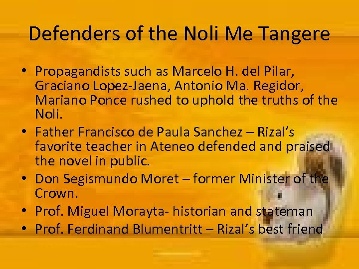 Defenders of the Noli Me Tangere • Propagandists such as Marcelo H. del Pilar,