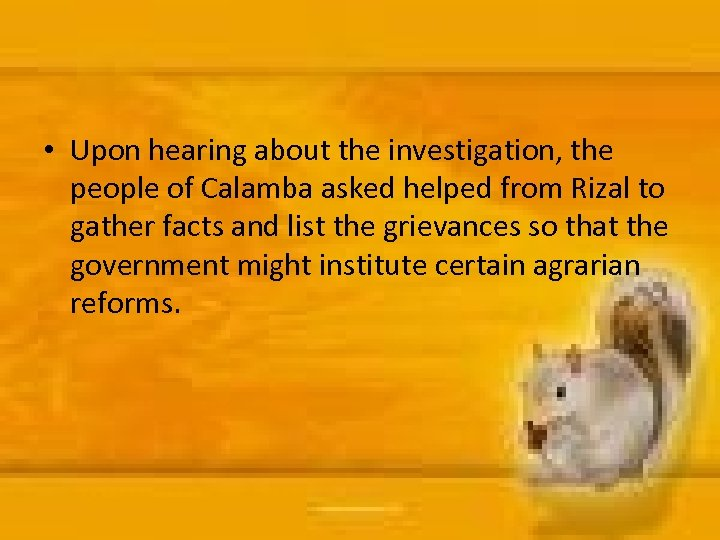 • Upon hearing about the investigation, the people of Calamba asked helped from